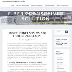 10G Ethernet SFP+ Vs. 10G Fibre Channel SFP+ - Fiber Transceiver Solution