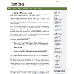 The Ethic of Marginal Value :: Peter Frase