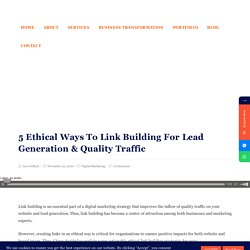 5 Ethical Ways To Link Building For Lead Generation & Quality Traffic