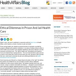 Ethical Dilemmas In Prison And Jail Health Care
