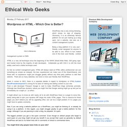 Ethical Web Geeks: Wordpress or HTML - Which One is Better?