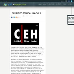 Once Certified Ethical Hacking is done, your computer or laptops are safely secured.