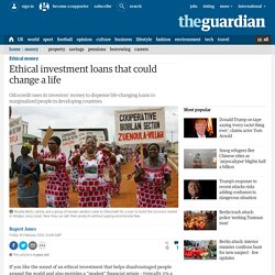 Ethical investment loans that could change a life