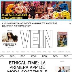 Ethical Time: La primera app de moda sostenible – VEIN Magazine