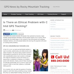 Is There an Ethical Problem with Child GPS Tracking?