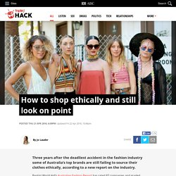 How to shop ethically and still look on point - Hack - triple j