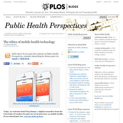The ethics of mobile health technology - Public Health