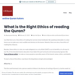 What is the Right Ethics of reading the Quran? – online Quran tutors