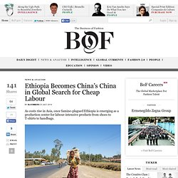 Ethiopia Becomes China's China in Global Search for Cheap Labour