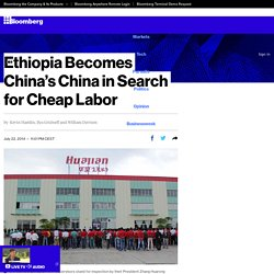 Ethiopia Becomes China's China in Search for Cheap Labor
