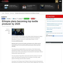 Ethiopia plans becoming top textile producer by 2025 - new Business Ethiopia (nBE)