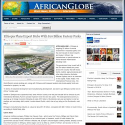 Ethiopia Plans Export Hubs With $10 Billion Factory Parks