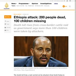 Ethiopia attack: 200 people dead, 100 children missing - AJE News