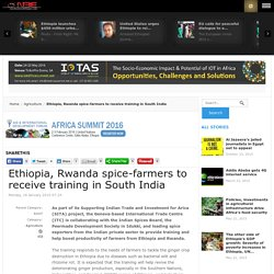 Ethiopia, Rwanda spice-farmers to receive training in South India