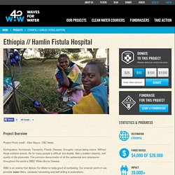Ethiopia // Hamlin Fistula Hospital - Waves For Water