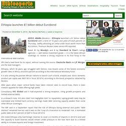 Ethiopia launches $1 billion debut Eurobond