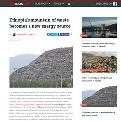 Ethiopia's mountain of waste becomes a new energy source