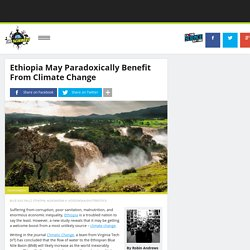 Ethiopia May Paradoxically Benefit From Climate Change