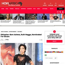 Ethiopian-Born Actress, Ruth Negga, Nominated For Oscars - How Africa News
