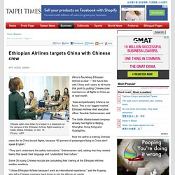 Ethiopian Airlines targets China with Chinese crew