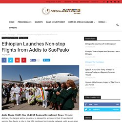 Ethiopian Launches Non-stop Flights from Addis to ‪‎SaoPaulo‬