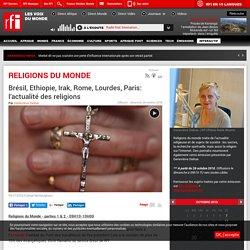 Brésil, Ethiopie, Irak, Rome, Lourdes, Paris: l'actualité des religions