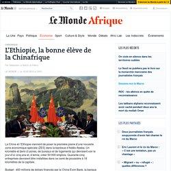 Ethiopie bonne élève de Chinafrique Le Monde 18/05/15