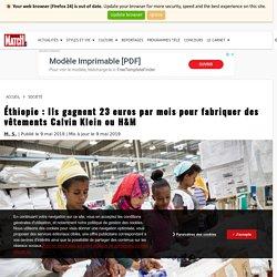 Éthiopie : Ils gagnent 23 euros par mois pour fabriquer des vêtements Calvin Klein ou H&M