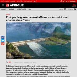 Ethiopie: le gouvernement affirme avoir contré une attaque dans l'ouest