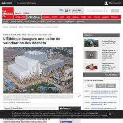 L'Éthiopie inaugure une usine de valorisation desdéchets