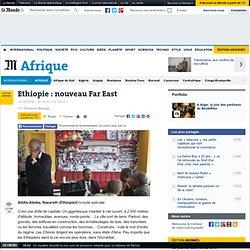 Ethiopie : nouveau Far East