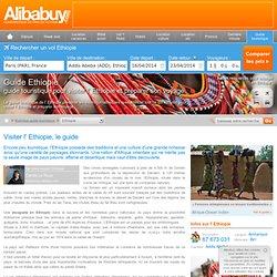 Guide en Ethiopie : guide touristique pour visiter l' Ethiopie et préparer son voyage