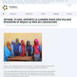 Zeyneb, 15 ans, apporte la lumière dans son village éthiopien et reçoit le prix de l'éducation