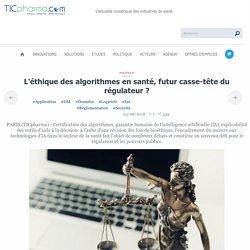 L'éthique des algorithmes en santé, futur casse-tête du régulateur ?