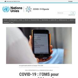 ONU 01/06/20 COVID-19 : l'OMS pour un usage éthique des applications de suivi des contacts