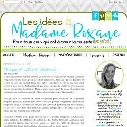 Les idées de Mme Roxane!: Éthique et culture religieuse