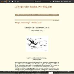 Ethique et Déontologie - Première partie - Le blog de eric-douchin.over-blog.com