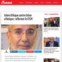 Islam éthique contre Islam ethnique: réformer le CFCM