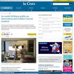 15/09/14 Le comité d'éthique publie ses observations dans l'affaire Vincent Lambert