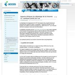Aspects éthiques du dépistage de la trisomie 21: quelques points de vue