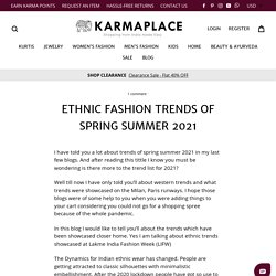 Ethnic Fashion Trends Of Spring Summer 2021 - KarmaPlace Blogs