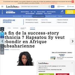 La fin de la success-story Ethnicia ? Hapsatou Sy veut rebondir en Afrique subsaharienne