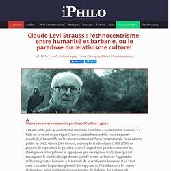 Claude Lévi-Strauss: l'ethnocentrisme, entre humanité et barbarie, ou le paradoxe du relativisme culturel