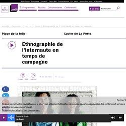 Ethnographie de l'internaute en temps de campagne