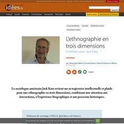 L'ethnographie en trois dimensions