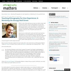 Teaching Ethnography For User Experience: A Workshop On Occupy Wall Street [guest contributor]