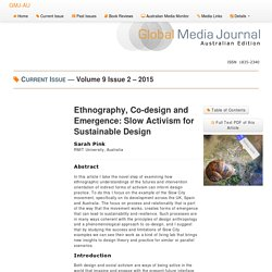 GMJAU - Ethnography, Co-design and Emergence: Slow Activism for Sustainable Design