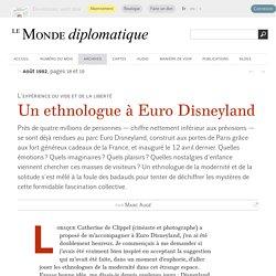 Un ethnologue à Euro Disneyland, par Marc Augé (Le Monde diplomatique, août 1992)
