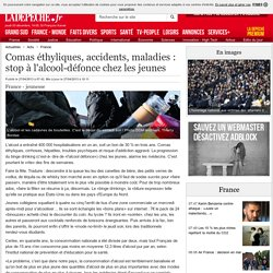 Comas éthyliques, accidents, maladies : stop à l'alcool-défonce chez les jeunes - 27/04/2013 - ladepeche.fr