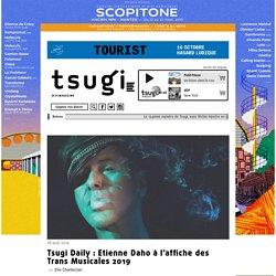 Tsugi Daily : Etienne Daho à l'affiche des Trans Musicales 2019